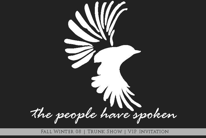 The People Have Spoken - Fall 08 Trunk Shows | Events | TPHS